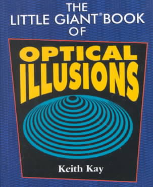 Little Giant Book of Optical Illusions, The