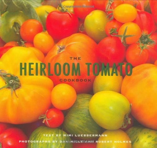 Heirloom Tomato Cookbook, The