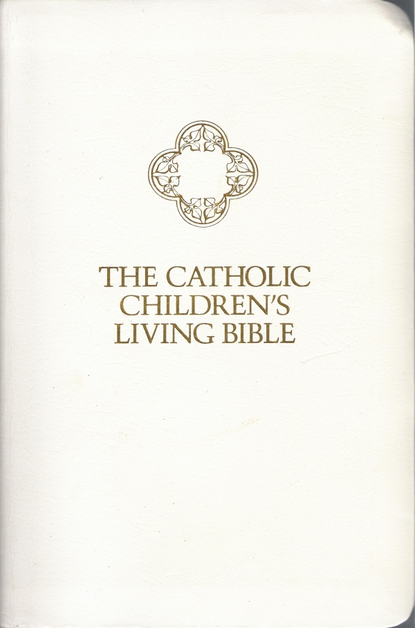 Catholic Children's Living Bible, The