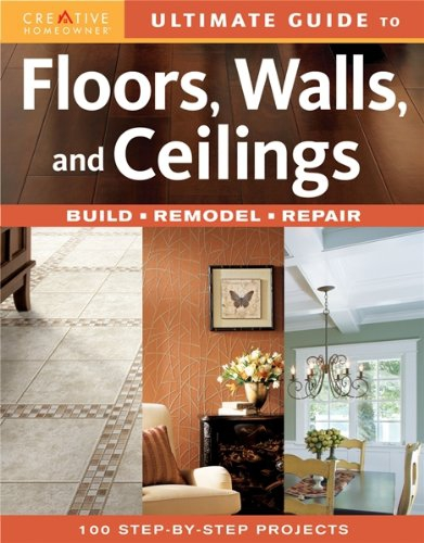 Ultimate Guide to Floors, Walls & Ceilings