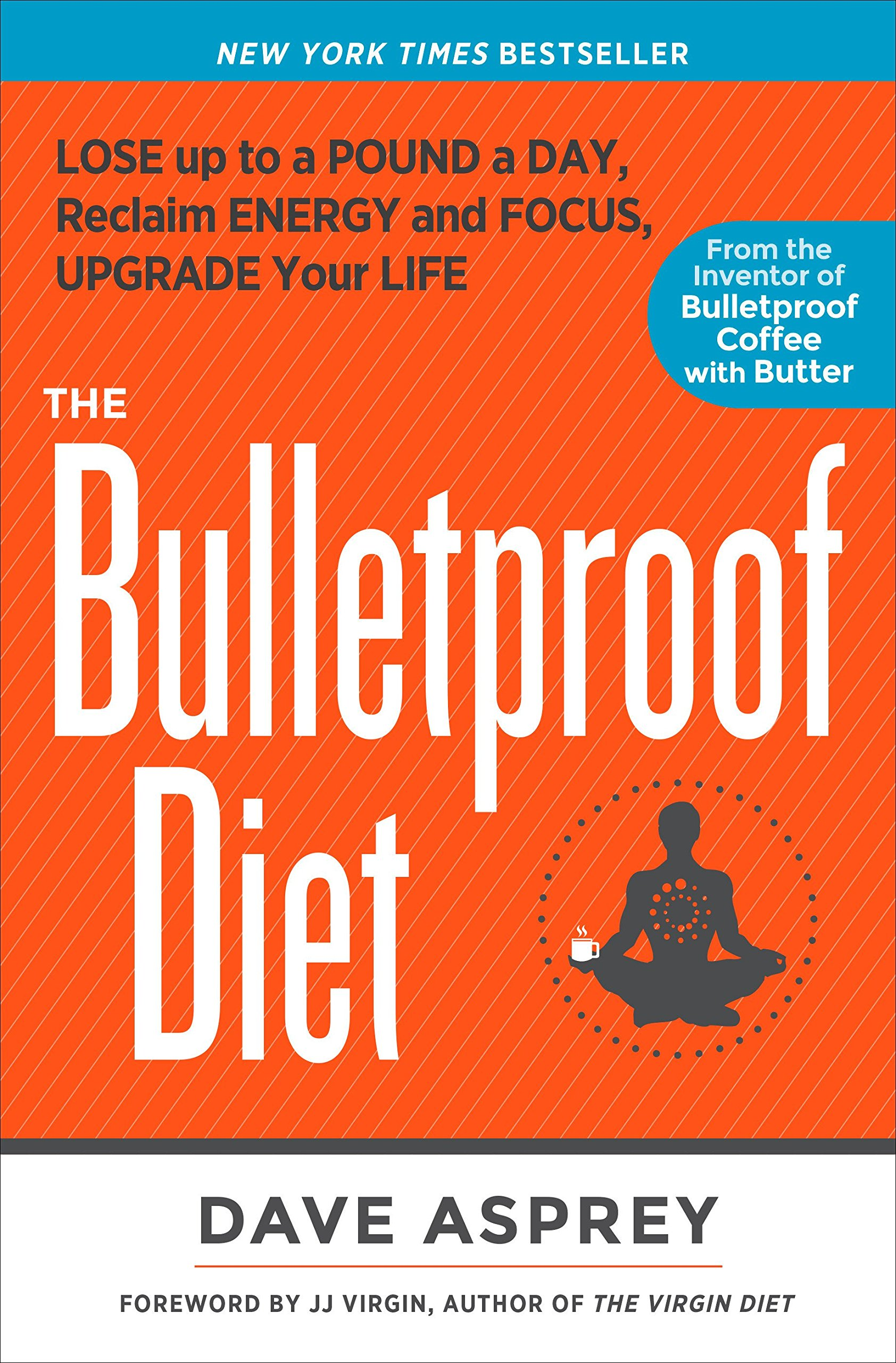 Bulletproof Diet, The