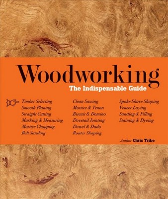 Woodworking The Indispensable Guide
