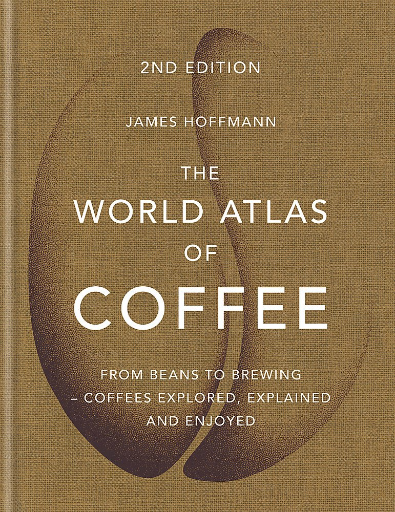 Wold Atlas of Coffee: 2nd Edition, The