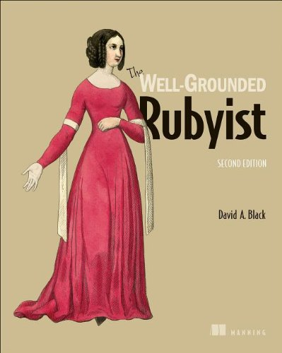 The Well-Grounded Rubyist: 2nd Ed